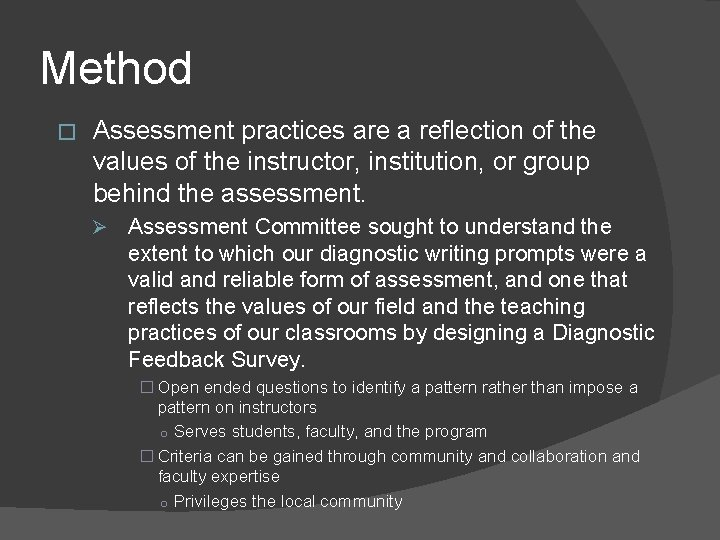 Method � Assessment practices are a reflection of the values of the instructor, institution,