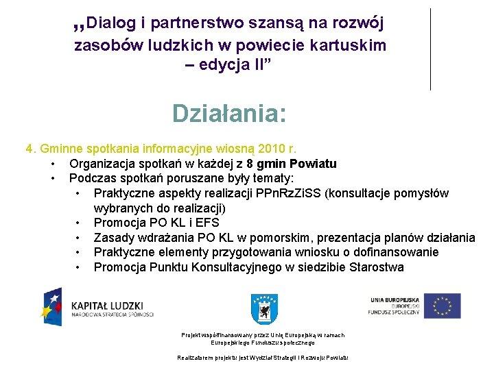 """""""Dialog i partnerstwo szansą na rozwój zasobów ludzkich w powiecie kartuskim – edycja II"""""""