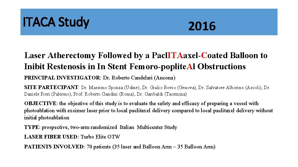 ITACA Study 2016 Laser Atherectomy Followed by a Pacl. ITAaxel-Coated Balloon to Inibit Restenosis
