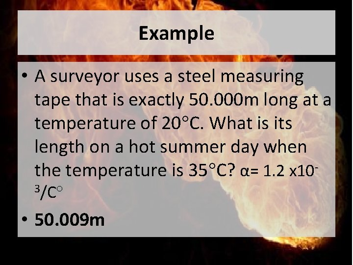 Example • A surveyor uses a steel measuring tape that is exactly 50. 000