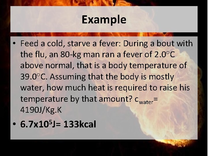 Example • Feed a cold, starve a fever: During a bout with the flu,