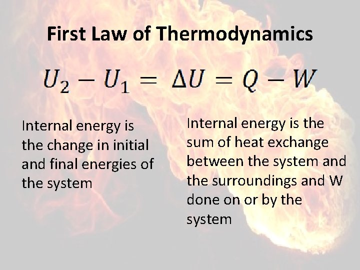 First Law of Thermodynamics Internal energy is the change in initial and final