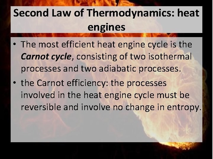 Second Law of Thermodynamics: heat engines • The most efficient heat engine cycle is