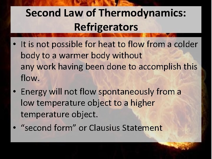 Second Law of Thermodynamics: Refrigerators • It is not possible for heat to flow