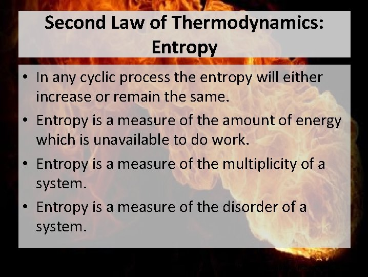Second Law of Thermodynamics: Entropy • In any cyclic process the entropy will either