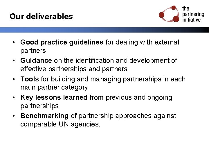 Our deliverables • Good practice guidelines for dealing with external partners • Guidance on
