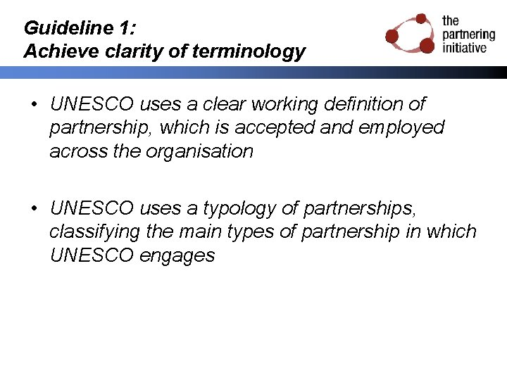 Guideline 1: Achieve clarity of terminology • UNESCO uses a clear working definition of