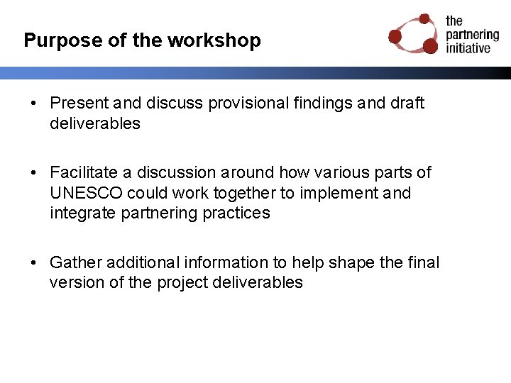 Purpose of the workshop • Present and discuss provisional findings and draft deliverables •