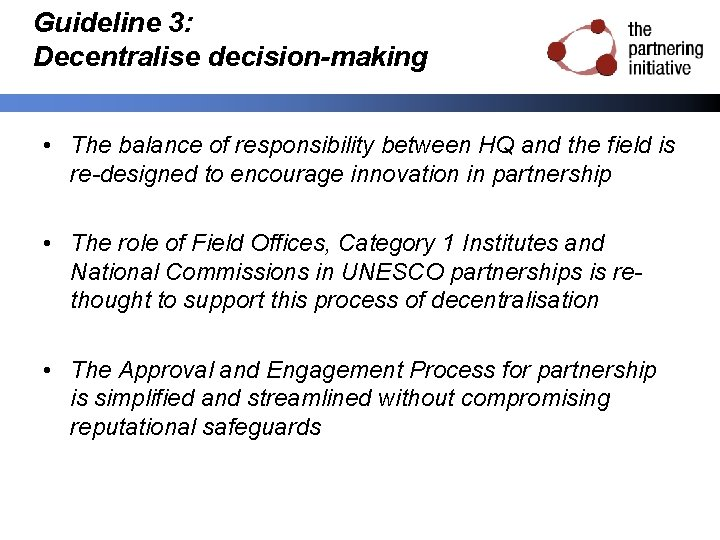 Guideline 3: Decentralise decision-making • The balance of responsibility between HQ and the field