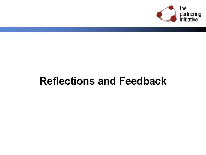 Reflections and Feedback