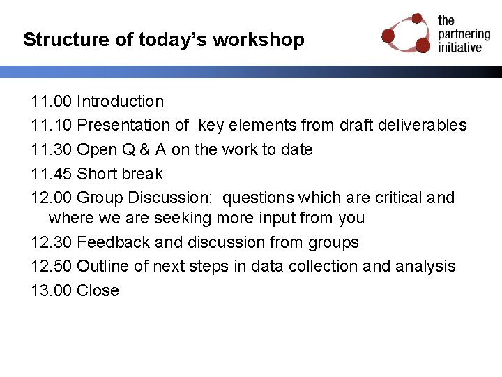 Structure of today's workshop 11. 00 Introduction 11. 10 Presentation of key elements from