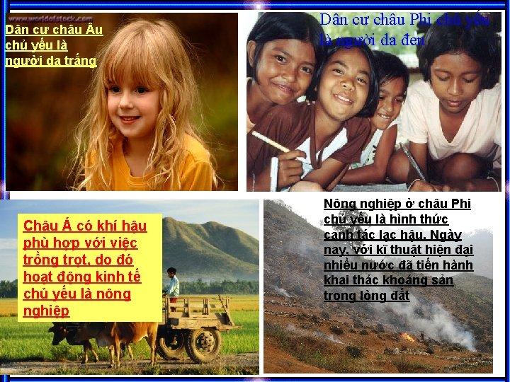 Dân cư châu u chủ yếu là người da trắng Châu Á có khí