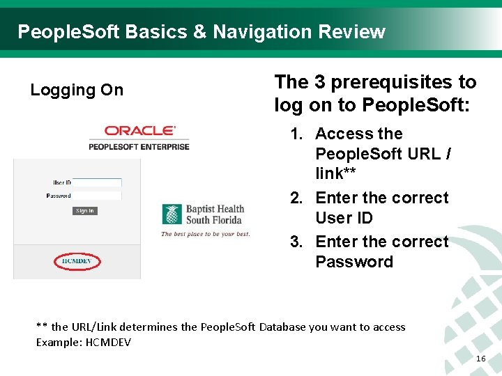 People. Soft Basics & Navigation Review Logging On The 3 prerequisites to log on