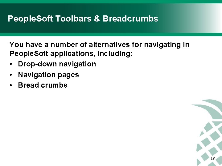 People. Soft Toolbars & Breadcrumbs You have a number of alternatives for navigating in