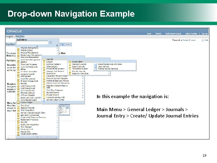 Drop-down Navigation Example In this example the navigation is: Main Menu > General Ledger