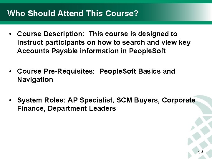 Who Should Attend This Course? • Course Description: This course is designed to instruct