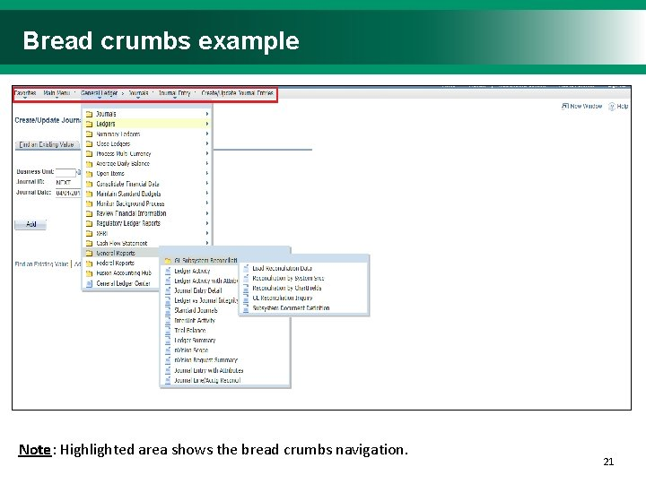 Bread crumbs example Note: Highlighted area shows the bread crumbs navigation. 2121