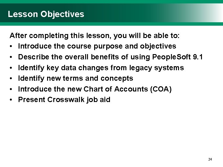 Lesson Objectives After completing this lesson, you will be able to: • Introduce the