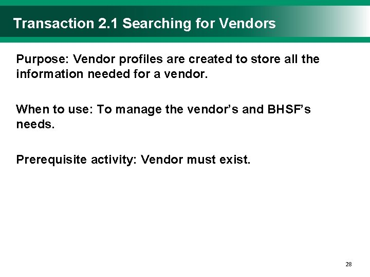 Transaction 2. 1 Searching for Vendors Purpose: Vendor profiles are created to store all