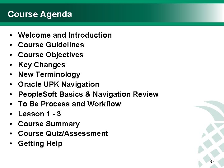 Course Agenda • • • Welcome and Introduction Course Guidelines Course Objectives Key Changes
