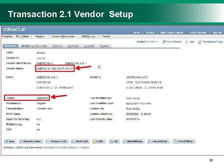 Transaction 2. 1 Vendor Setup Insert main/initial transaction screenshot Identify/highlight key fields If needed,