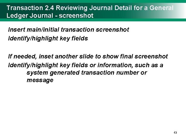 Transaction 2. 4 Reviewing Journal Detail for a General Ledger Journal - screenshot Insert