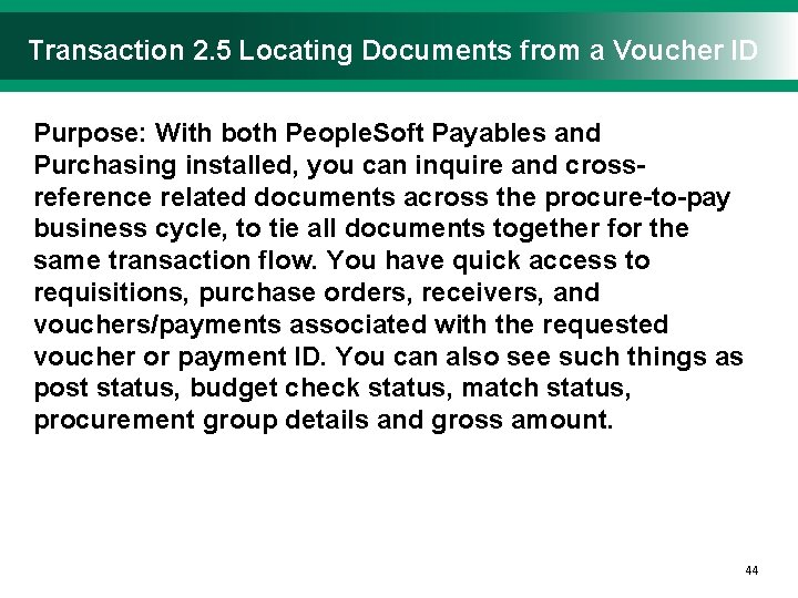 Transaction 2. 5 Locating Documents from a Voucher ID Purpose: With both People. Soft