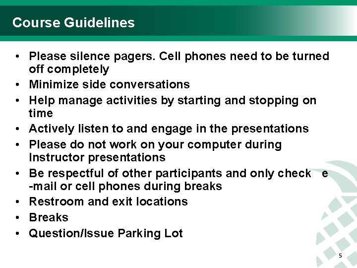 Course Guidelines • Please silence pagers. Cell phones need to be turned off completely