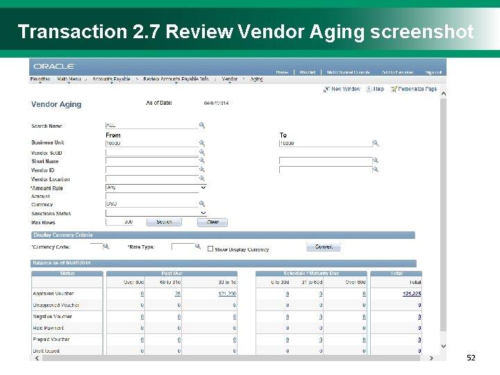 Transaction 2. 7 Review Vendor Aging screenshot 5252