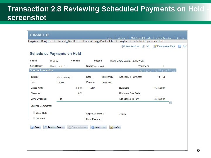 Transaction 2. 8 Reviewing Scheduled Payments on Hold - screenshot 5454