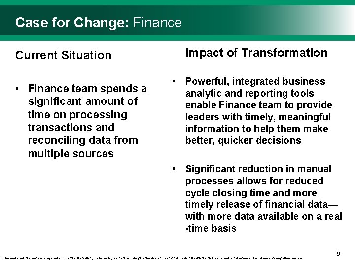 Case for Change: Finance Current Situation • Finance team spends a significant amount of