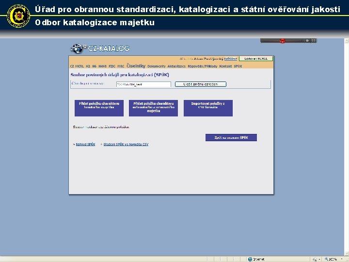 Úřad pro obrannou standardizaci, katalogizaci a státní ověřování jakosti Odbor katalogizace majetku 16
