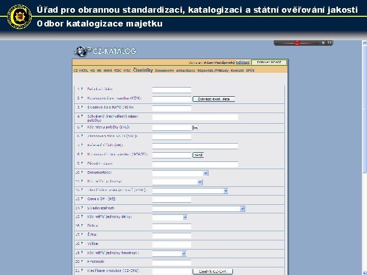Úřad pro obrannou standardizaci, katalogizaci a státní ověřování jakosti Odbor katalogizace majetku 17
