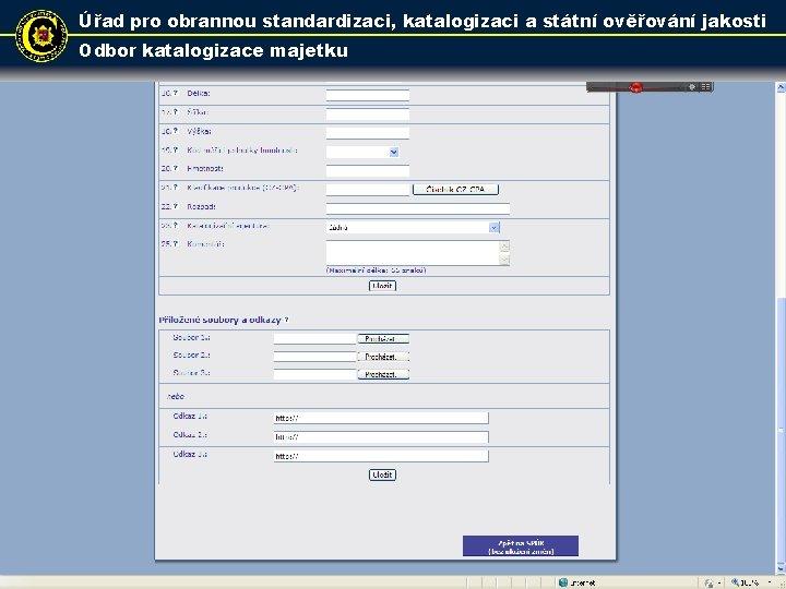 Úřad pro obrannou standardizaci, katalogizaci a státní ověřování jakosti Odbor katalogizace majetku 18