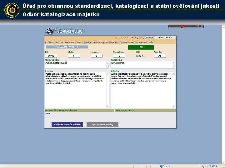 Úřad pro obrannou standardizaci, katalogizaci a státní ověřování jakosti Odbor katalogizace majetku 20