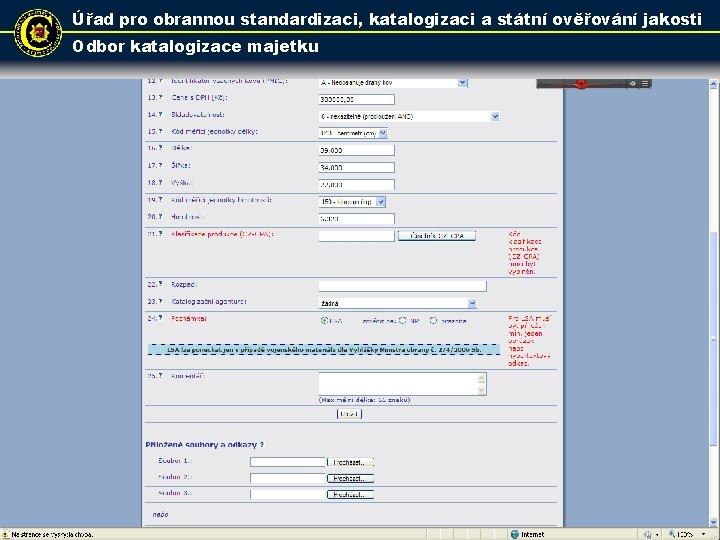 Úřad pro obrannou standardizaci, katalogizaci a státní ověřování jakosti Odbor katalogizace majetku 25