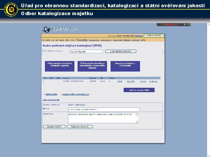 Úřad pro obrannou standardizaci, katalogizaci a státní ověřování jakosti Odbor katalogizace majetku 29