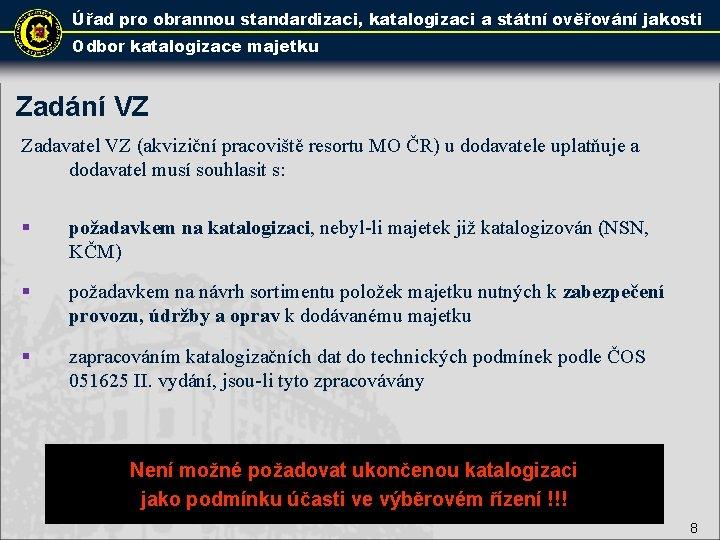 Úřad pro obrannou standardizaci, katalogizaci a státní ověřování jakosti Odbor katalogizace majetku Zadání VZ