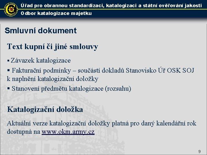 Úřad pro obrannou standardizaci, katalogizaci a státní ověřování jakosti Odbor katalogizace majetku Smluvní dokument