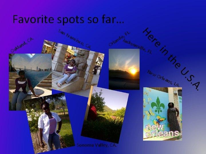 Favorite spots so far… nci sco , CA ville , FL . in .