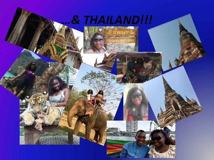 …& THAILAND!!!