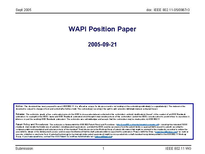 Sept 2005 doc: IEEE 802. 11 -05/0967 r 3 WAPI Position Paper 2005 -09