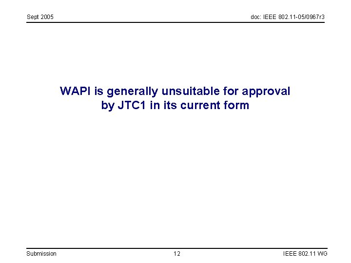 Sept 2005 doc: IEEE 802. 11 -05/0967 r 3 WAPI is generally unsuitable for