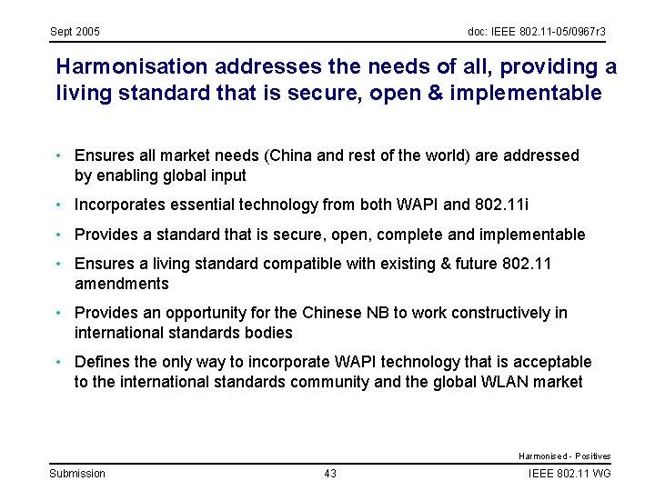 Sept 2005 doc: IEEE 802. 11 -05/0967 r 3 Harmonisation addresses the needs of