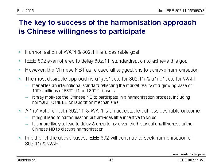 Sept 2005 doc: IEEE 802. 11 -05/0967 r 3 The key to success of
