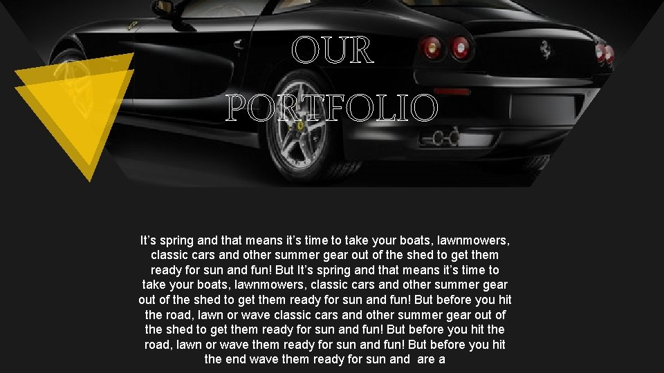 OUR PORTFOLIO It's spring and that means it's time to take your boats, lawnmowers,