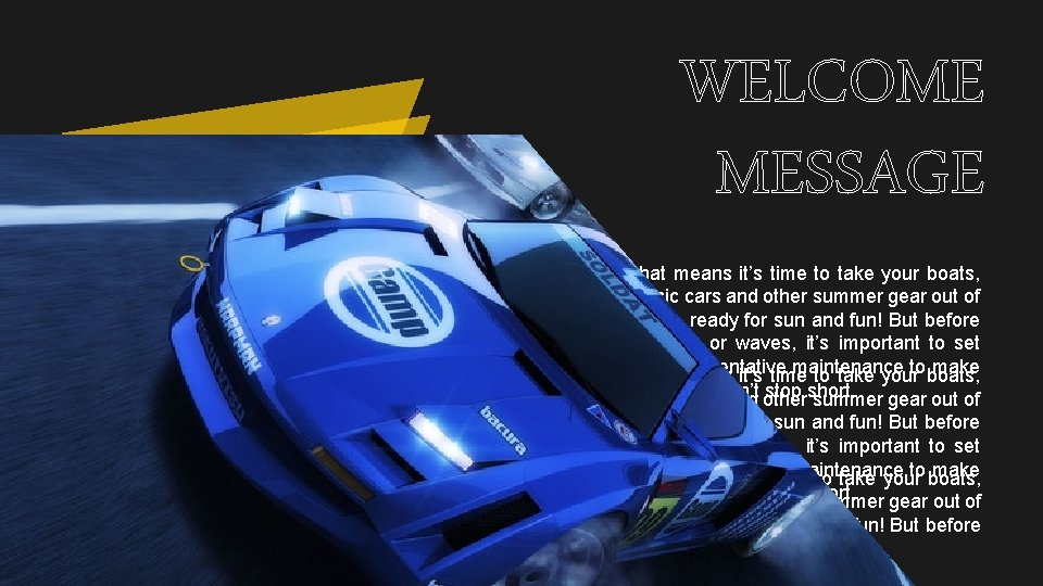 WELCOME MESSAGE It's spring and that means it's time to take your boats, lawnmowers,