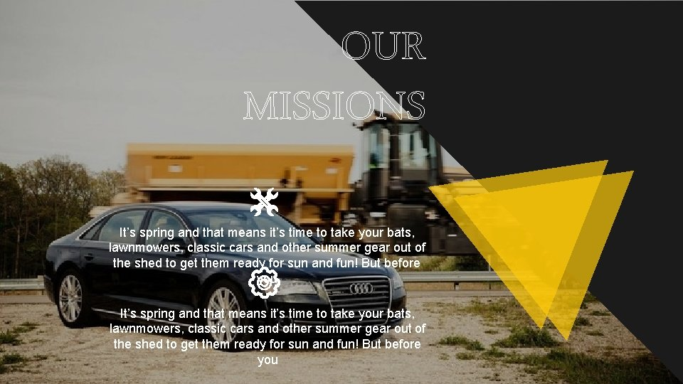 OUR MISSIONS It's spring and that means it's time to take your bats, lawnmowers,