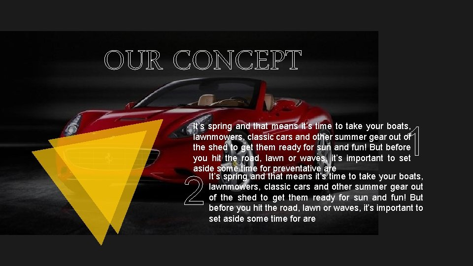 OUR CONCEPT 1 It's spring and that means it's time to take your boats,