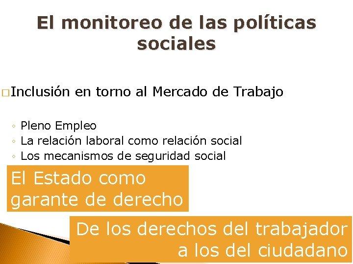 El monitoreo de las políticas sociales � Inclusión en torno al Mercado de Trabajo
